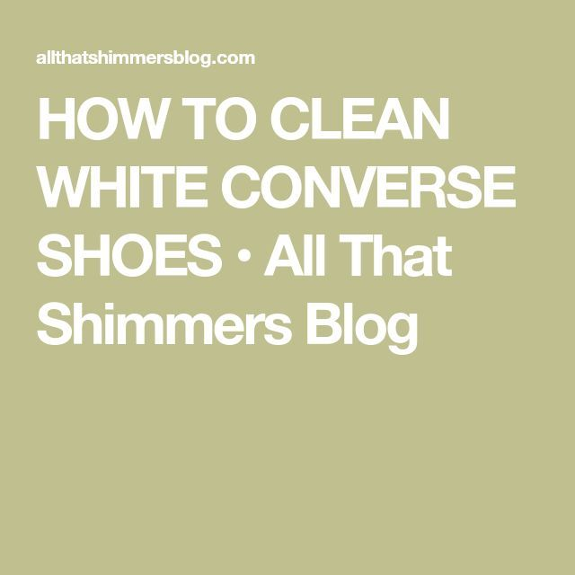 how to clean white shoes converse