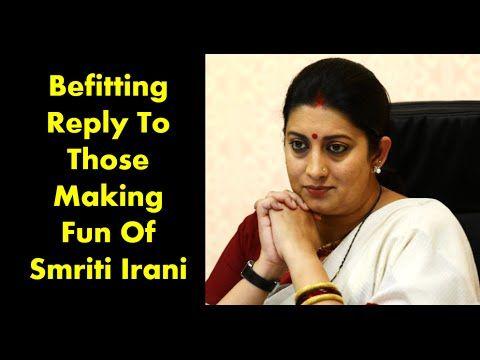 Befitting Reply To Those Making Fun Of Smriti Irani - Video By Nishant Das