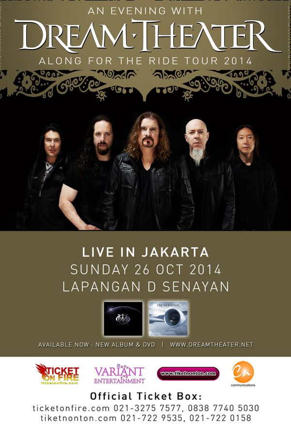#DTJKT2014 An Evening With DREAM THEATER Live In Jakarta 2014 Ticket Price; Festival A  Rp. 1.250.000,- Festival B Rp. 750.000,- All Price Include Tax Buy Ticket : www.ticketonfire.com More Info : +622132757577 / +6283877405030