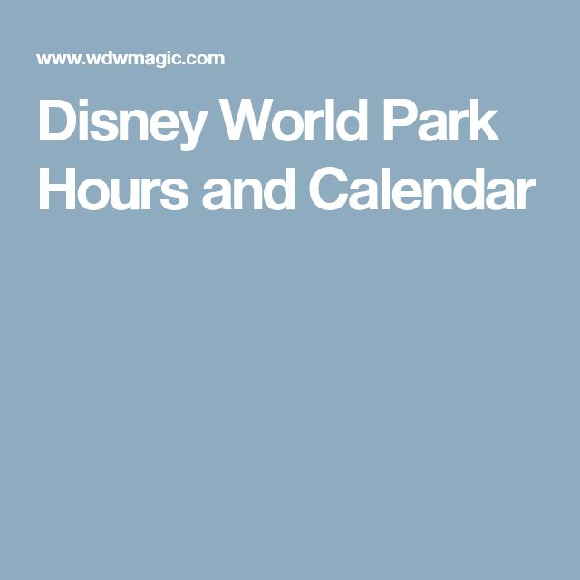 Disney World Park Hours and Calendar