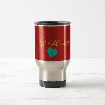"Coffee Tea Drink Travel Mug ""You & Me"" Heart Love - diy cyo personalize special gift idea"
