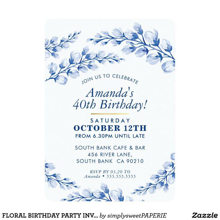 FLORAL BIRTHDAY PARTY INVITE pretty porcelain blue #shopping  #printedinvites #birthdayinvitation #birthdayinvites #zazzlemade #zazzle #invites #invitations #floralinvite  #stylishinvitation #21stinvite #watercolorflowers #30thinvitation #40thinvitation