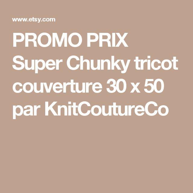 PROMO PRIX Super Chunky tricot couverture 30 x 50 par KnitCoutureCo