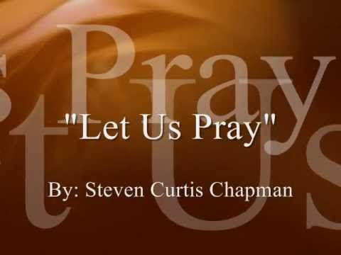 Steven Curtis Chapman - Let Us Pray  (1997)