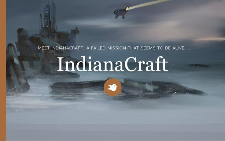 13 years ago, a space mission known as IndianaCraft was hit by a meteorite and failed. Everyone believed the crew was dead, but signals are coming from where the crash was...
