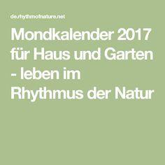 Mondkalender 2017 für Haus und Garten - leben im Rhythmus der Natur