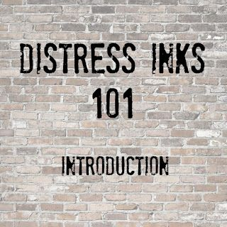 Distress Inks FREE Class: Introduction! | Justine's Cardmaking