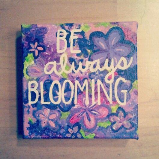 Be always blooming. #canvasart #diy