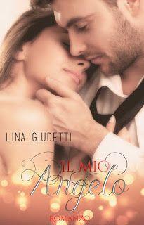 Romanzi rosa contemporanei di Emme X: Lina Giudetti: Il mio Angelo