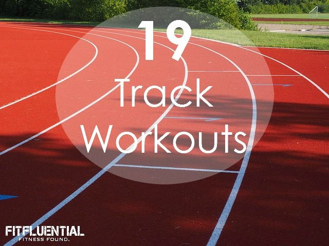 Track Workouts for runners- fitness running- motivation -strength- half marathon training @fitfluential