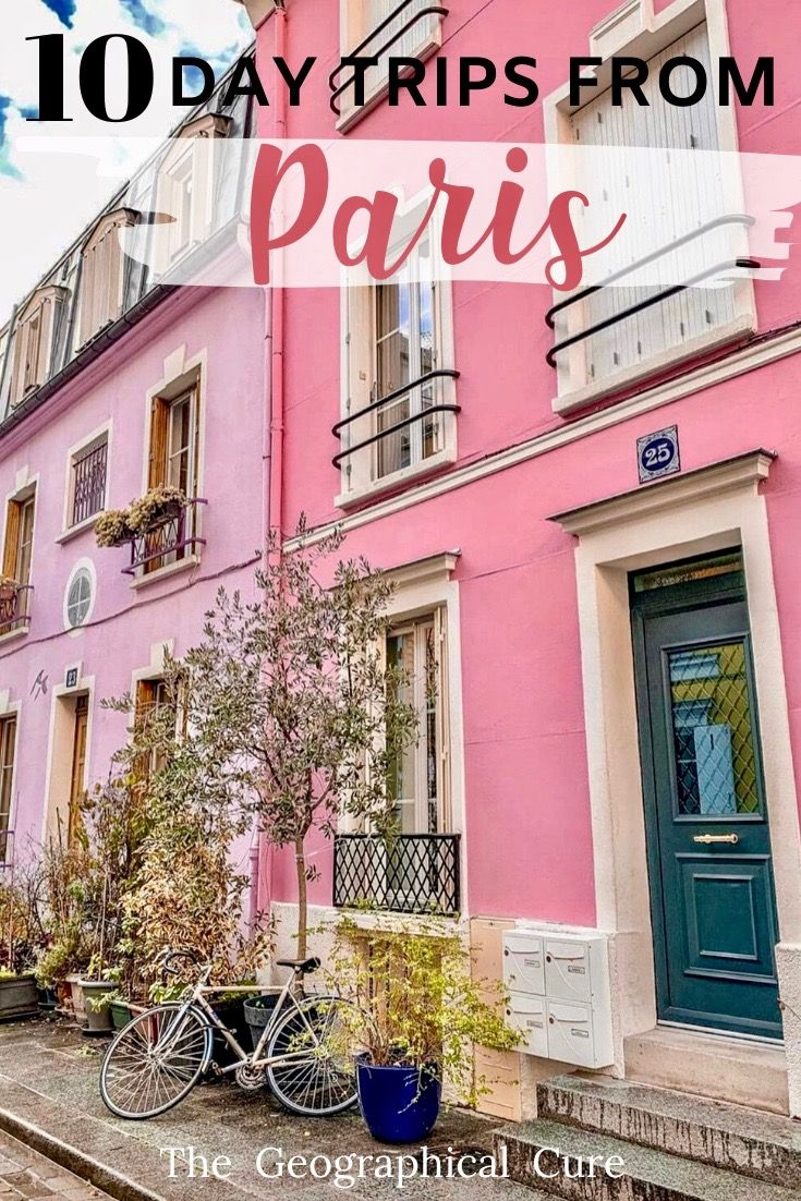 10 Epic Day Trips From Paris Day Trip From Paris Day Trips France Travel Guide