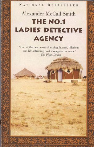 The No. 1 Ladies' Detective Agency (No. 1 Ladies' Detective Agency #1). Wonferful series set in Botswana