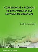 Acceso gratuito. Competencias y técnicas de enfermería en los servicios de urgencias