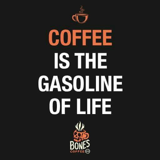 Coffee - the gasoline of life