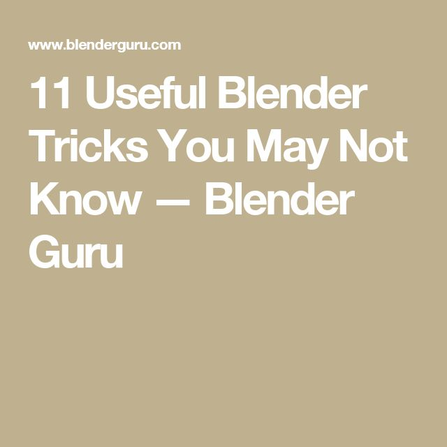 607 best blender tuto ressources images on pinterest modeling 11 useful blender tricks you may not know blender guru sciox Images
