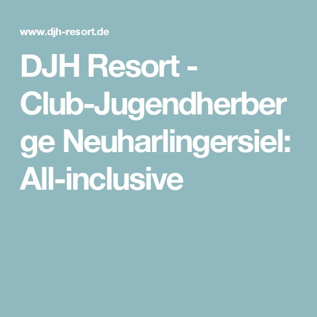 DJH Resort - Club-Jugendherberge Neuharlingersiel: All-inclusive