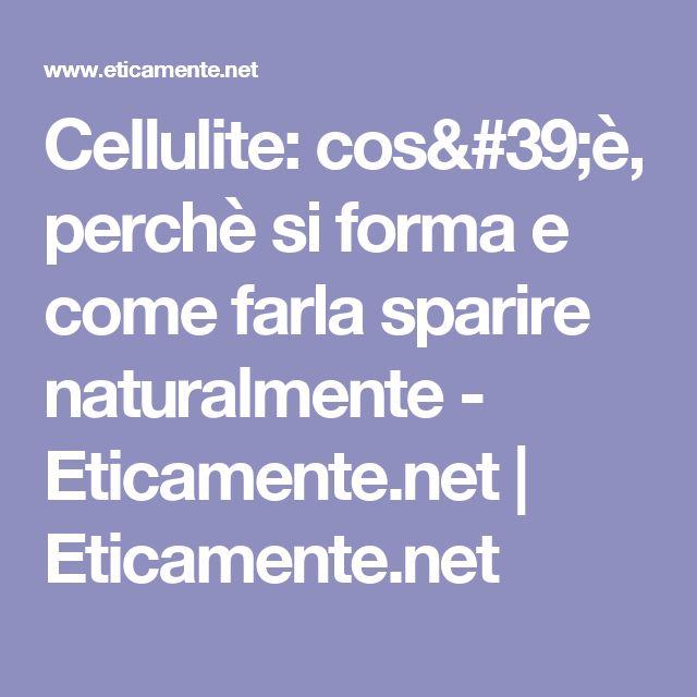 Cellulite: cos'è, perchè si forma e come farla sparire naturalmente - Eticamente.net | Eticamente.net