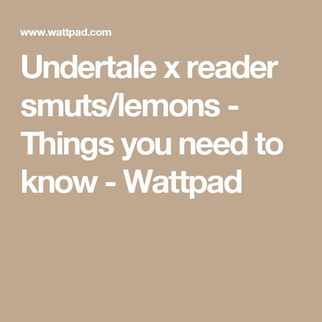 40 best au sanses x reader images on pinterest wattpad undertale x reader smutslemons things you need to know malvernweather Image collections