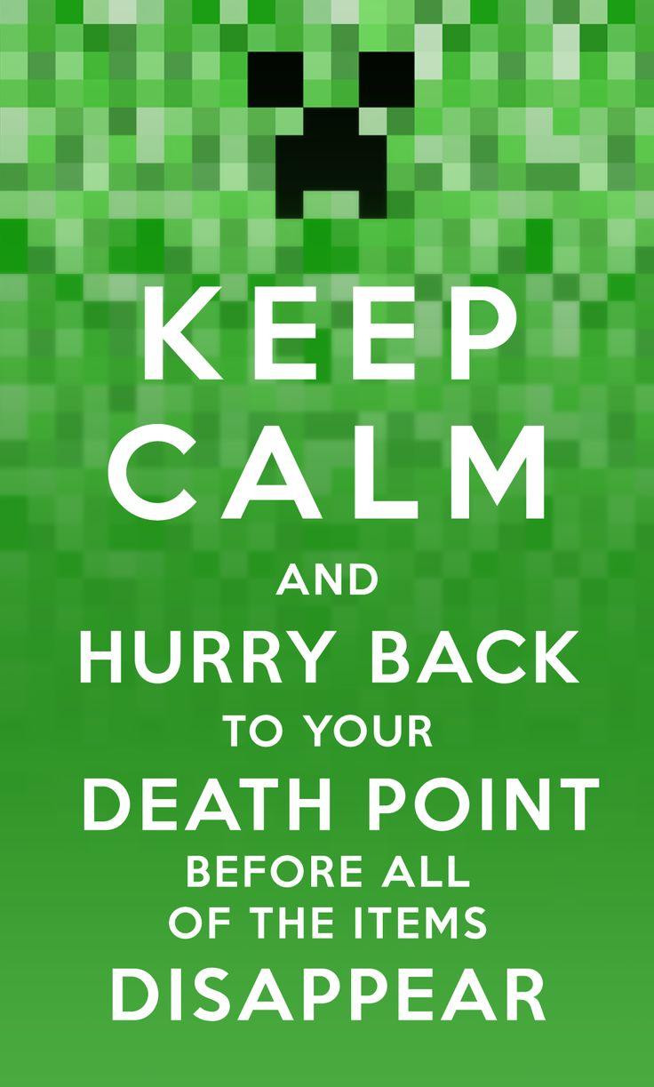 Keep Calm Minecraft by evil-santa.deviantart.com on @deviantART  ---- sooo accurate!