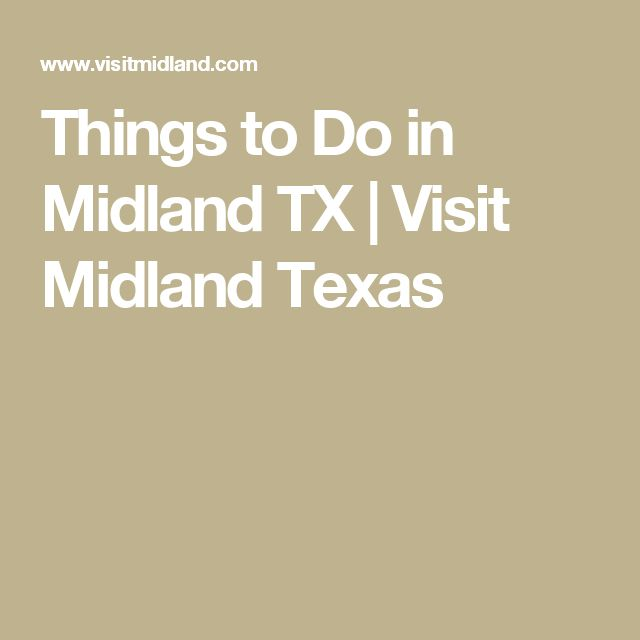Things to Do in Midland TX | Visit Midland Texas