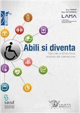 Abili si diventa. Manuale di attività fisica adattata alla mielolesione - http://www.calzetti-mariucci.it/shop/prodotti/abili-si-diventa-manuale-di-attivita-fisica-adattata-alla-mielolesione