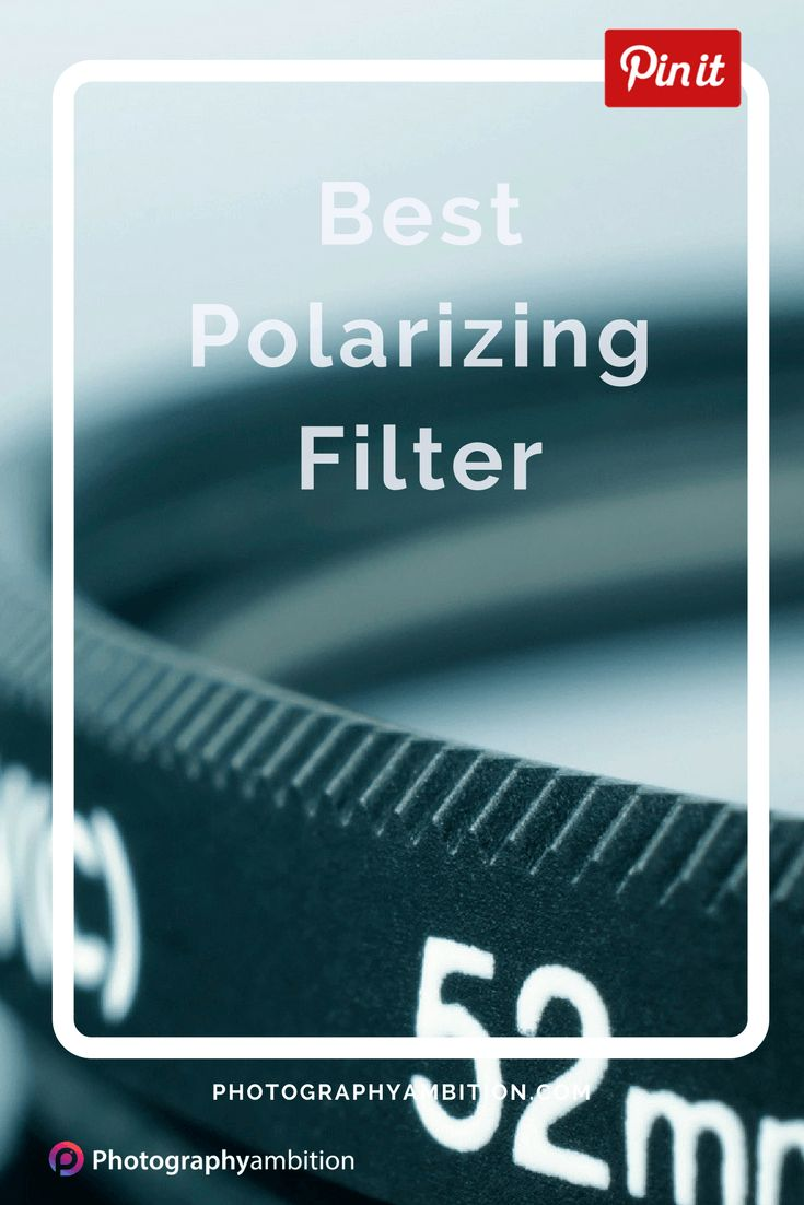 Best Polarizing Filter Reviewed | Photography Ambition