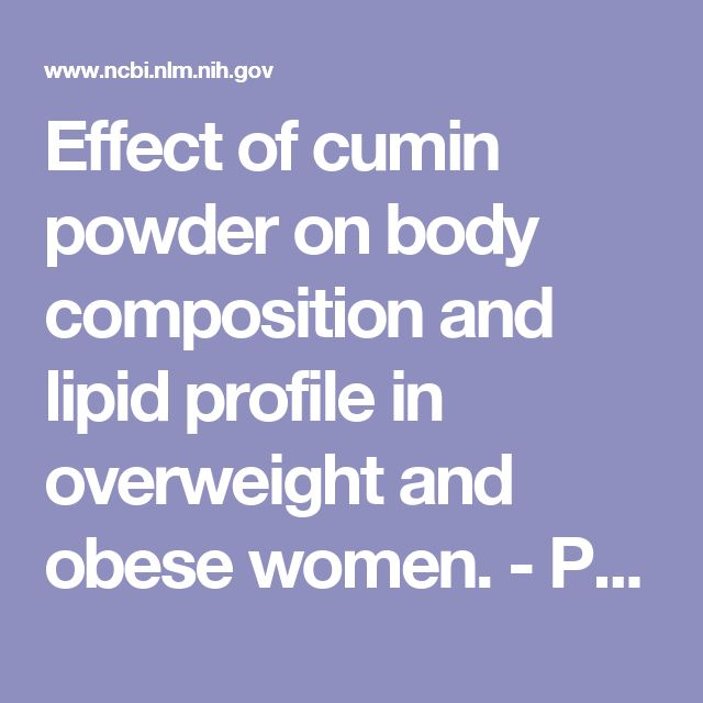 Effect of cumin powder on body composition and lipid profile in overweight and obese women. - PubMed - NCBI