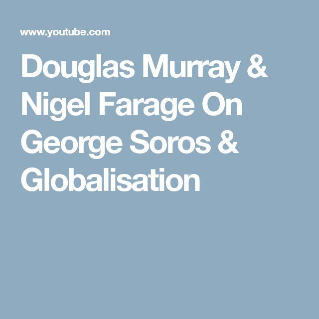 Douglas Murray & Nigel Farage On George Soros & Globalisation
