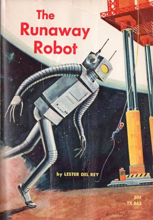 The Runaway Robot By Lester Del Rey Retro FuturismPulp ArtPulp Fiction ArtScience