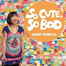 Akiko Tsuruga: So Cute, So Bad jazz review by Dan Bilawsky, published on July 5, 2017. Find thousands reviews at All About Jazz!