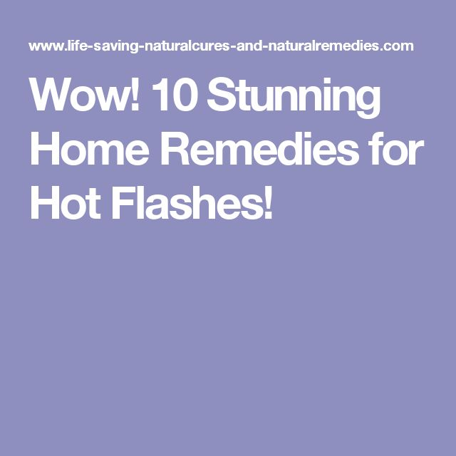 Wow! 10 Stunning Home Remedies for Hot Flashes!