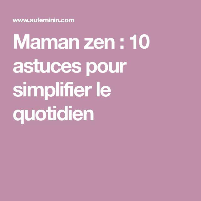 Maman zen : 10 astuces pour simplifier le quotidien