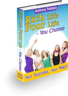 Rich Life, Poor Life- You Choose By Anthony Podosky