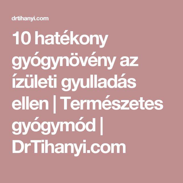10 hatékony gyógynövény az ízületi gyulladás ellen | Természetes gyógymód | DrTihanyi.com