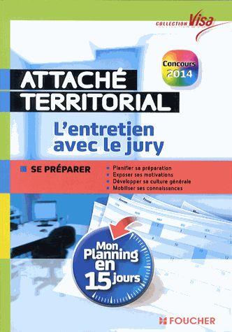 Attaché territorial - L'entretien avec le jury édition 2014 Océane Gauvin, Philippe Géléoc, Vincent Graff, Laure Maréchal, Sébastien Salaü...