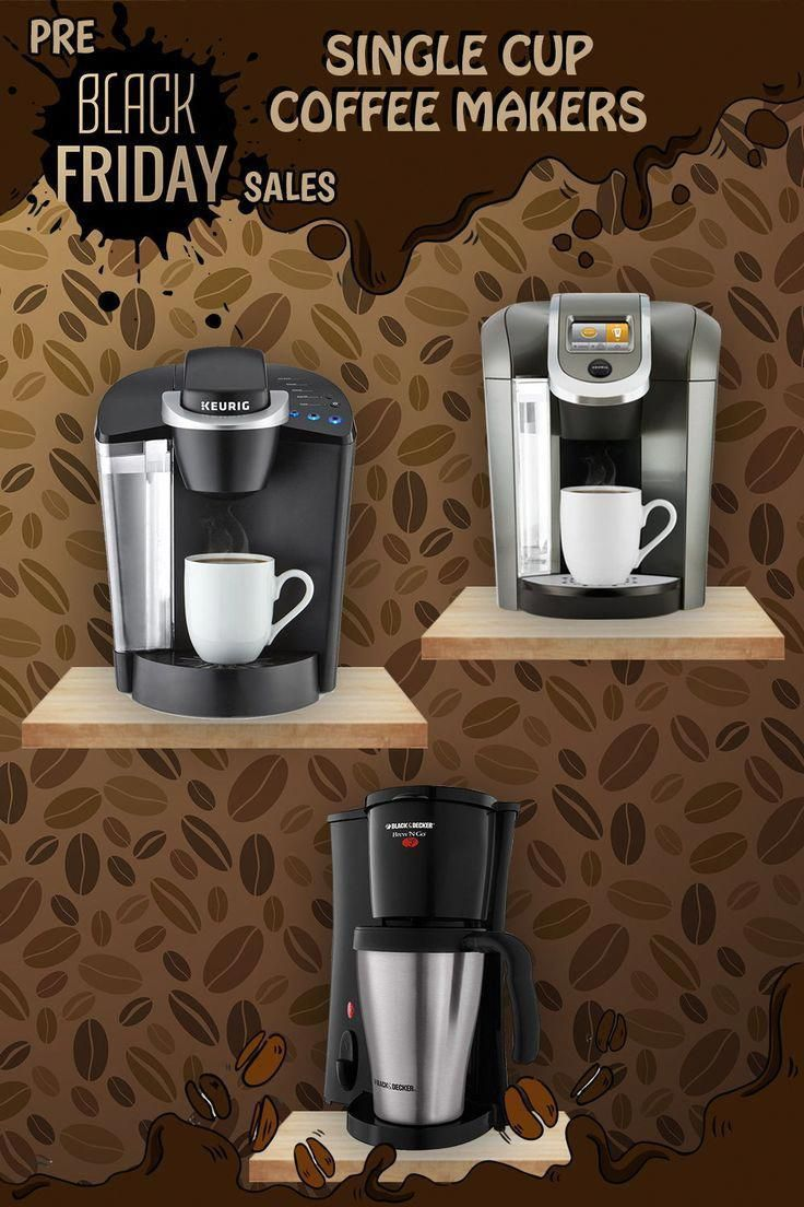 Single Cup Coffee Makers Coffee Makers Black Friday Pre Black Friday Blackfriday Blackfr Single Cup Coffee Maker Coffee Maker Best Coffee Maker
