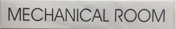 MECHANICAL ROOM SIGN - PURE WHITE (ALUMINUM SIGN SIZED 2''X11.75'')