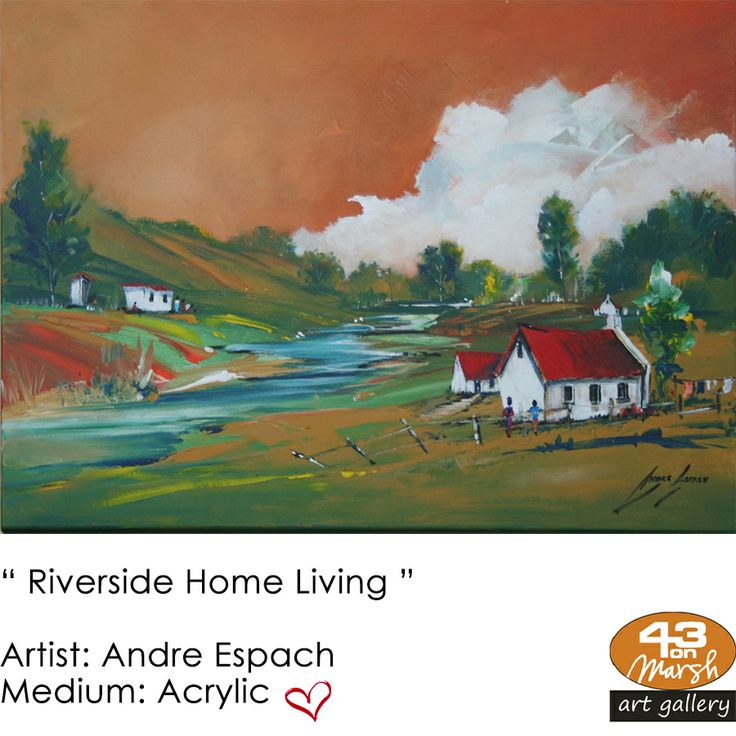 """Riverside Home Living"" Acrylic on canvas by Andre Espach Contact 43 on Marsh #ArtGallery should you be interested in a work: 083 390 8000 #art #artist, #painting"