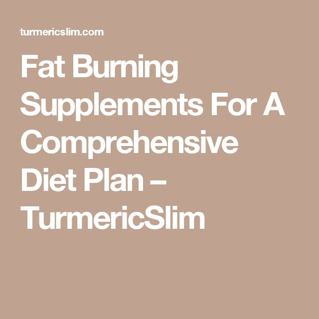 Fat Burning Supplements For A Comprehensive Diet Plan – TurmericSlim