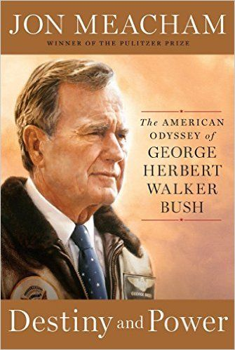 Amazon.com: Destiny and Power: The American Odyssey of George Herbert Walker Bush (9781400067657): Jon Meacham: Books