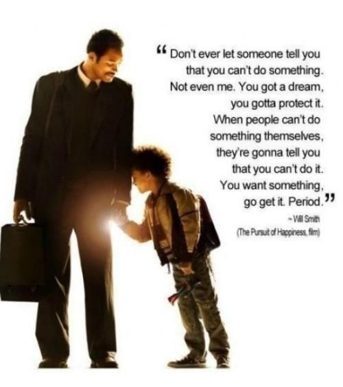you can do anything. so true and i love this!!Great Movie, Willsmith, Pursuit Of Happy, Dreams Big, Happy Quotes, Will Smith, Favorite Quotes, Movie Quotes, Inspiration Quotes