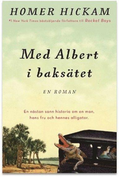 Med Albert i baksätet : en nästan sann historia om en man, hans hustru och hennes alligator