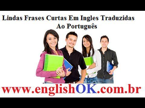 Lindas Frases Curtas Em Ingles Traduzidas Ao Português | EnglishOk http://www.englishok.com.br/lindas-frases-curtas-em-ingles-traduzidas-ao-portugues/
