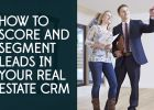 real estate CRM software lead scoring