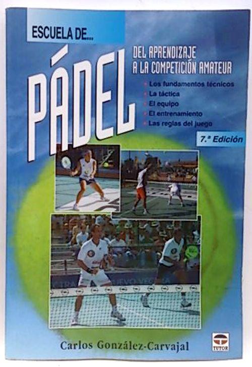 Escuela de padel. Carlos González Carvajal