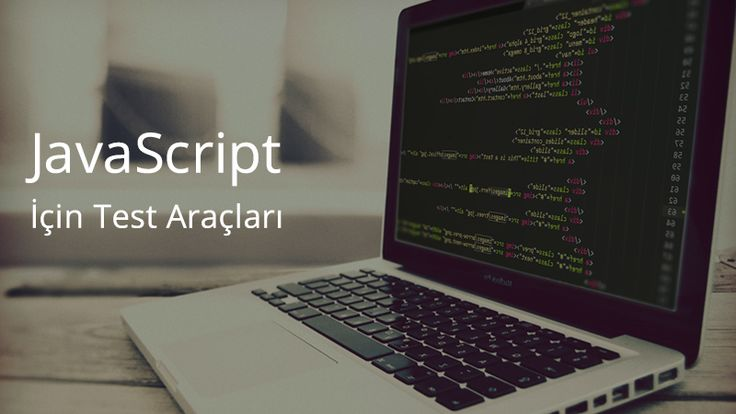JavaScript İçin Test Araçları