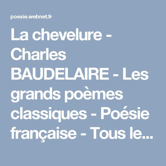La chevelure - Charles BAUDELAIRE - Les grands poèmes classiques - Poésie française - Tous les poèmes - Tous les poètes