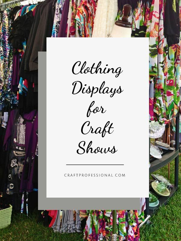 Click through for 10 fantastic craft show clothing display photos - http://www.craftprofessional.com/clothing-display.html