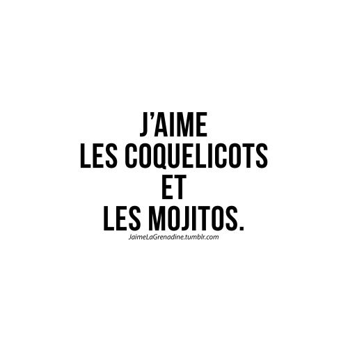 J'aime les coquelicots et les mojitos - #JaimeLaGrenadine #coquelicot #mojito #citation #message #punchline