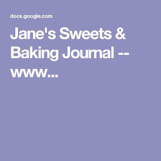 Jane's Sweets & Baking Journal -- www...